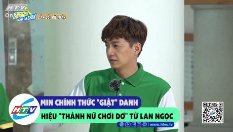 """Xem Show CLIP HÀI Min chính thức """"giật"""" danh hiệu """"thánh chơi dơ"""" từ Lan Ngọc HD Online."""